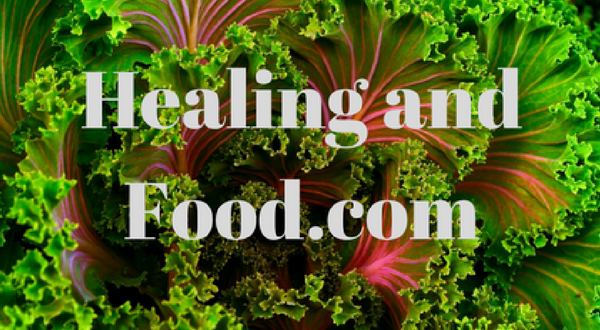 HEALING AND FOOD – Could the Foods You Eat Be Affecting Your Health?
